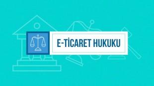 E-ticaret'in Gerektirdiği Yasal Zorunluluklar